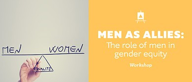 Men As Allies: The Role of Men Play in Gender Equity