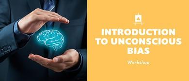 Introduction to Unconscious Bias