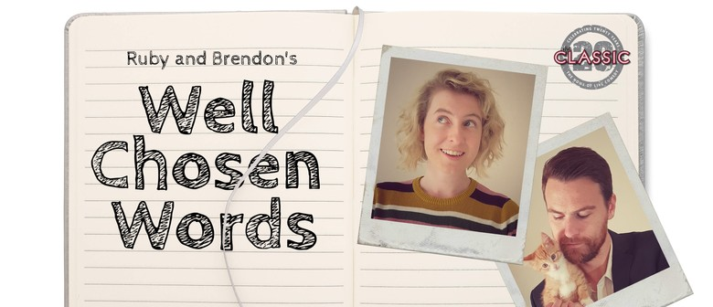 Ruby & Brendon's Well Chosen Words