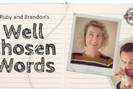 Image for event: Ruby & Brendon's Well Chosen Words