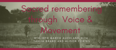 Sacred Remembering Through Voice & Movement