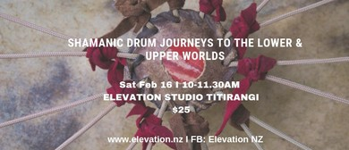 Shamanic Drum Journeys to The Lower & Upper Worlds