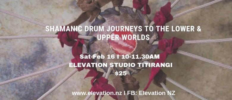 Shamanic Drum Journeys to The Lower & Upper Worlds