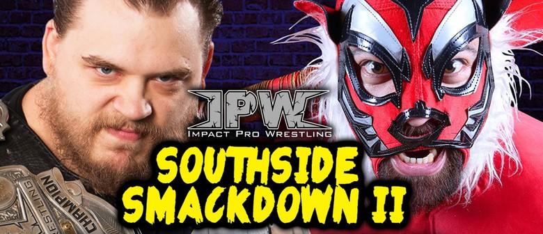 IPW presents Southside Smackdown II