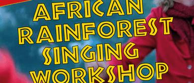 African Rainforest Singing Workshop