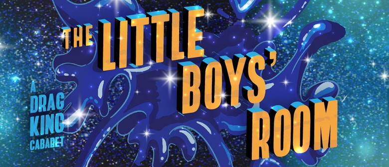The Little Boys' Room: A Drag King Cabaret