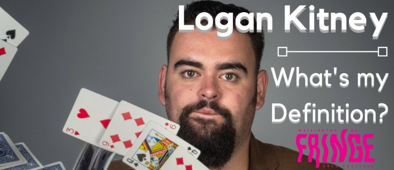 Logan Kitney - What's My Definition? - NZ Fringe