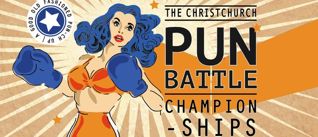 The Christchurch Pun Battle Championships: CANCELLED