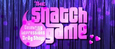 The Snatch Game! A Celebrity Impressions Drag Show AKL