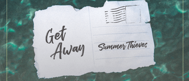Summer Thieves - Get Away Tour