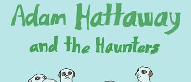 Adam Hattaway & The Haunters Tour