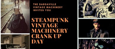 Vintage Machinery Steampunk Crank Up Day