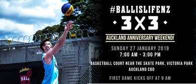 BALL IS LIFE NZ - 3x3 Street Basketball Tournament 2019