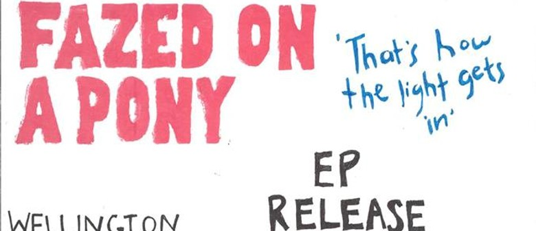 Fazed On A Pony EP Release with Model Home