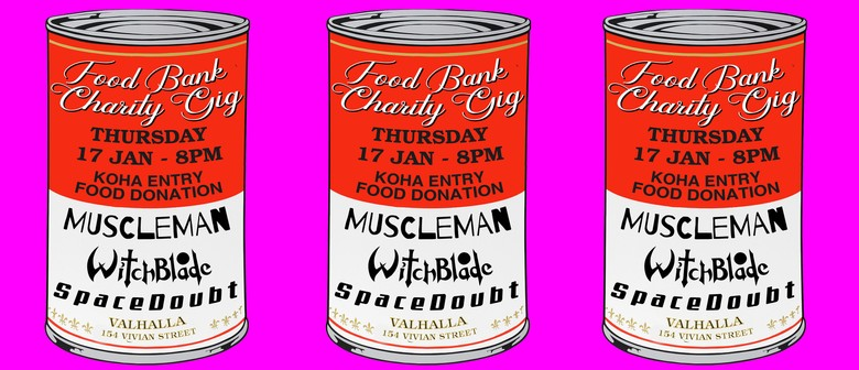 Food Bank Gig - Space Doubt/WitchBlade/MuscleMan