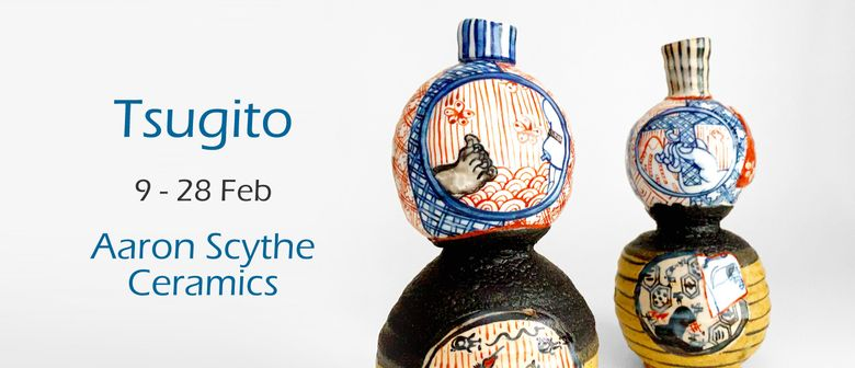 Tsugito - Aaron Scythe Ceramic Exhibition