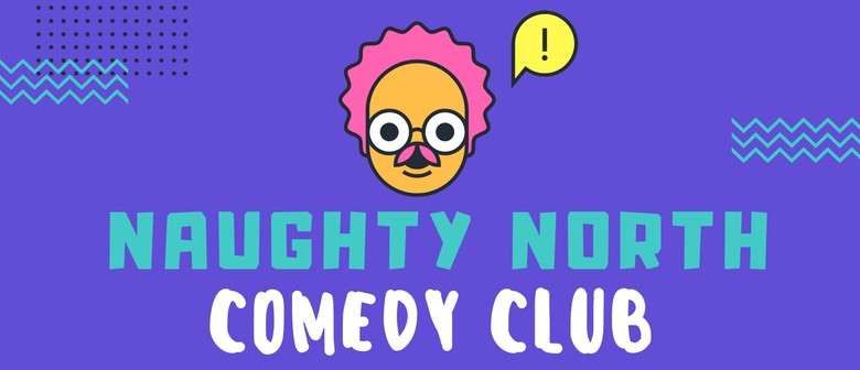 Naughty North Comedy Club - New Year Edition