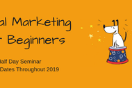 Image for event: A Beginner's Guide to Digital Marketing - Half Day Seminar