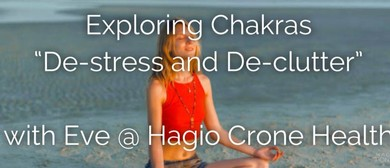 Exploring Chakras 'De-stress and De-clutter': CANCELLED