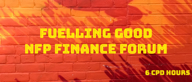 Fuelling Good, Not-For-Profit Finance Forum 2019