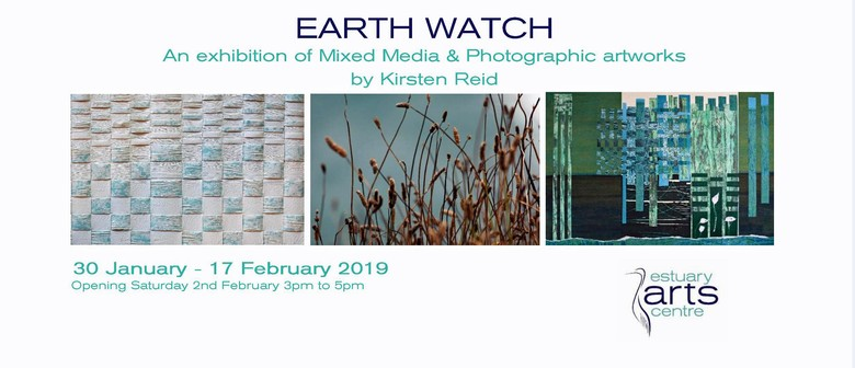 Earth Watch - Mixed Media Exhibition by Kirsten Reid
