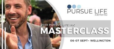 Pursue Life Masterclass