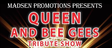 Queen and Bee Gees Tribute Show