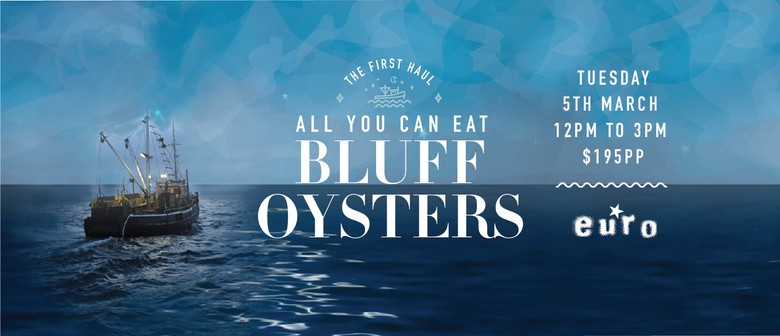 The First Haul - All You Can Eat Bluff Oysters