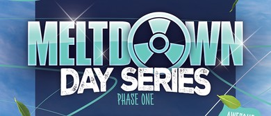 Meltdown 'Day Series' Phase 1