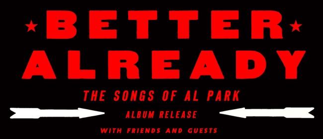 Better Already - The Songs of Al Park
