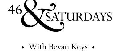 Saturdays with Bevan Keys