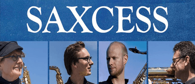 Saxcess: Presented by South Waikato Music Society