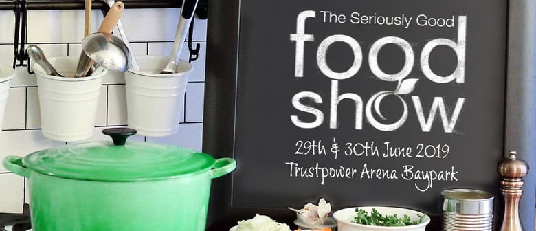 Seriously Good Food Show