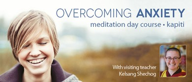 Overcoming Anxiety - Meditation Day Course in Kapiti