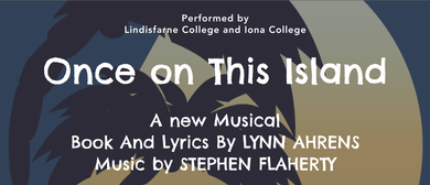 Once On This Island presented by Lindisfarne & Iona College
