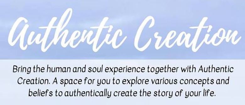 Authentic Creation: CANCELLED