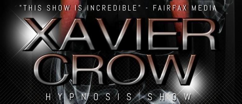 Xavier Crow's  - Hypnotic - Hypnosis Show.