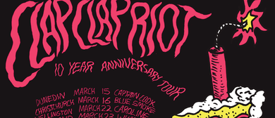 Clap Clap Riot 10 Year Anniversary Tour