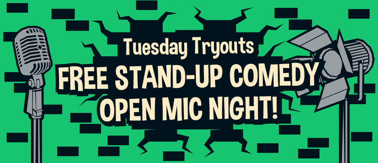 Stand-up Comedy Open Mic Night - Tuesday Tryouts