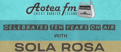 AoteaFM Presents - Sola Rosa