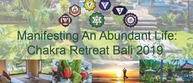 Manifesting An Abundant Life: Chakra Retreat Bali 2019