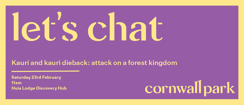 Let's Chat - Kauri and Kauri Dieback