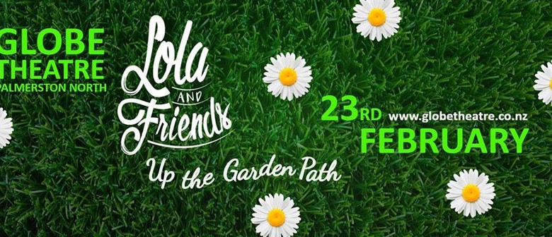 Lola & Friends - Up the Garden Path