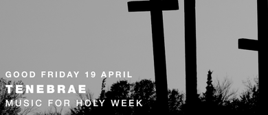 The Tudor Consort: Tenebrae - Music for Holy Week