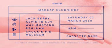 Madcap Clubnight: Jack Berry, Kevin In Luv & Wax Mustang