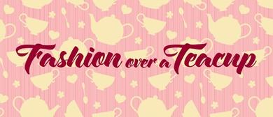 Fashion Over a Teacup