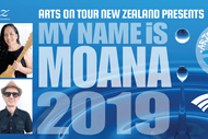 Image for event: My Name Is Moana (Arts on Tour NZ)