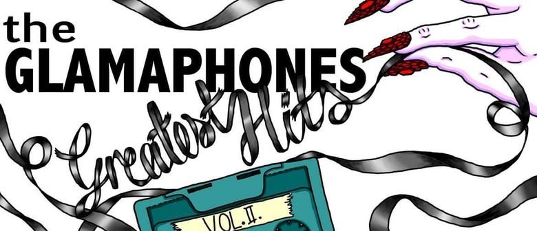 The Glamaphones: Greatest Hits Volume II: 2015-2018