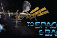 Image for event: To Space and Back