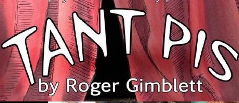 Tant Pis by Roger Gimblett
